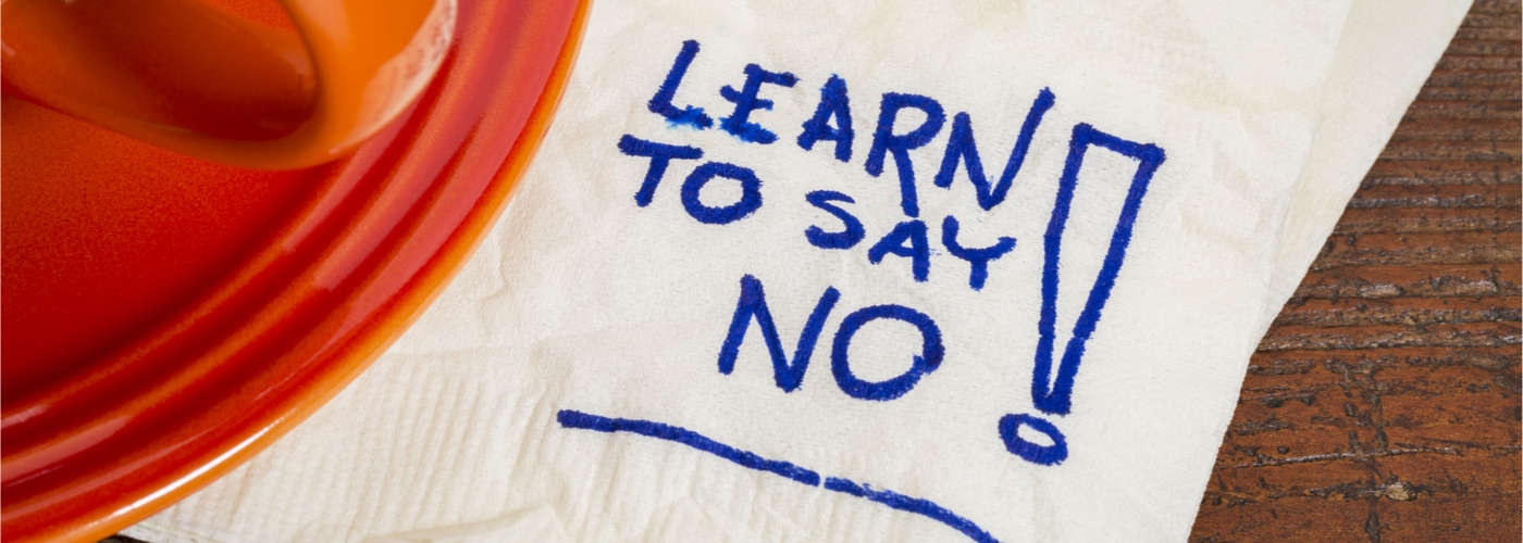 Business management and knowing when to say no.