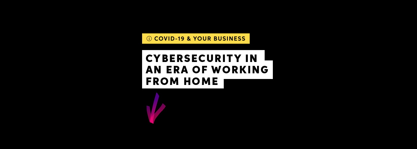 Cybersecurity when working from home