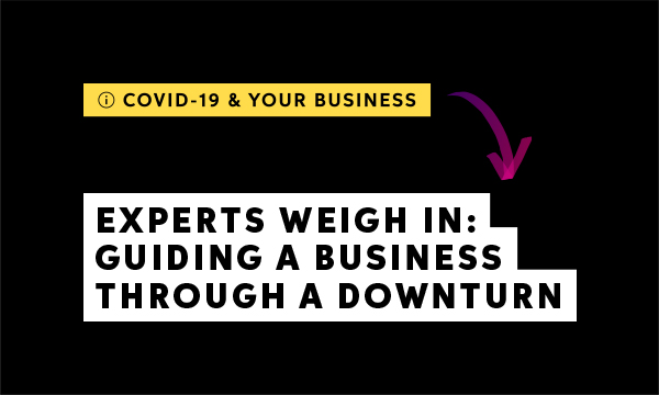 Insight for business owners on navigating an economic downturn