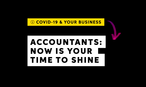 Accountants: Now's your time to shine
