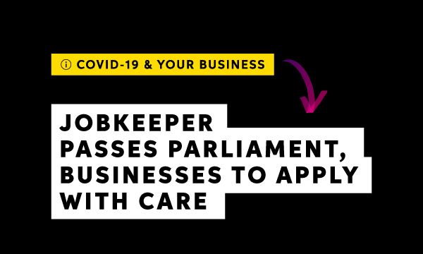 JobKeeper passes Parliament, businesses urged to apply with care