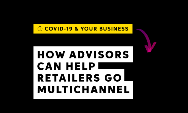 How advisors can help retailers go multichannel