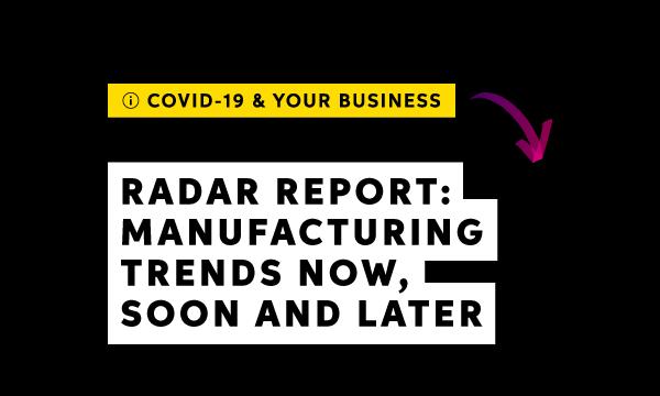 Radar Report: Manufacturing industry trends
