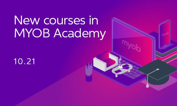 What's new in MYOB Academy – October 2021